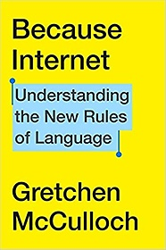 """<font title=""""Because Internet: Understanding the New Rules of Language (Hardcover)"""">Because Internet: Understanding the New ...</font>"""