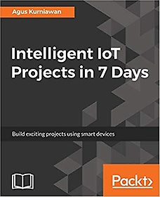 """<font title=""""Intelligent IoT Projects in 7 Days (Paperback)"""">Intelligent IoT Projects in 7 Days (Pape...</font>"""