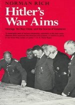 Hitlers War Aims: Ideology, the Nazi State, and the Course of Expansion (Paperback)