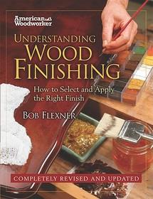 Understanding Wood Finishing (Hardcover)
