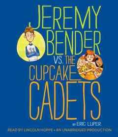 """<font title=""""Jeremy Bender Vs. the Cupcake Cadets (CD / Unabridged)"""">Jeremy Bender Vs. the Cupcake Cadets (CD...</font>"""