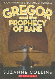Underland Chronicles #2 : Gregor and the Prophecy of Bane (Paperback/ Reprint)