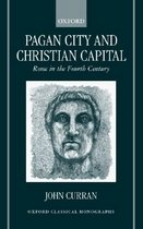 Pagan City and Christian Capital: Rome in the Fourth Century (Hardcover)