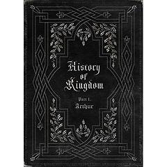 킹덤(KINGDOM) - History Of Kingdom: PartⅠ. Arthur