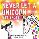 """<font title=""""Never Let A Unicorn Get Spots! (Paperback)"""">Never Let A Unicorn Get Spots! (Paperbac...</font>"""