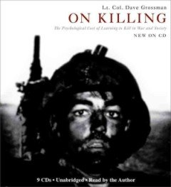 "<font title=""On Killing: The Psychological Cost of Learning to Kill in War and Society (CD/ 도서별매/ Updated) "">On Killing: The Psychological Cost of Le...</font>"
