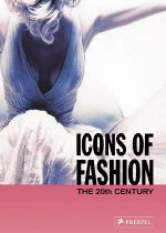 Icons of Fashion: The 20th Century (Paperback)  : The 20th Century