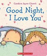Good Night, I Love You (Board Book)