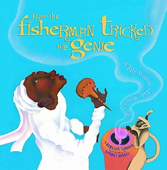 How the Fisherman Tricked the Genie: A Tale Within a Tale Within a Tale (Paperback/ Picture)