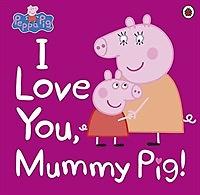 """<font title=""""Peppa Pig: I Love You, Mummy Pig (Paperback)"""">Peppa Pig: I Love You, Mummy Pig (Paperb...</font>"""