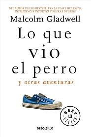 """<font title=""""Lo que vio el perro/ What the Dog Saw (Paperback) - Spanish Edition"""">Lo que vio el perro/ What the Dog Saw (P...</font>"""