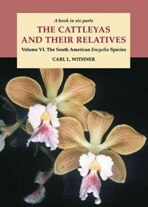 The Cattleyas and Their Relatives: Volume VI: The South American