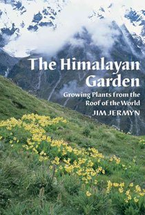 Himalayan Garden: Growing Plants from the Roof of the World (Hardcover)