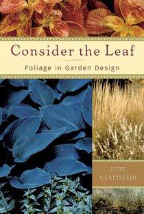 Consider the Leaf: Foliage in Garden Design (Hardcover)