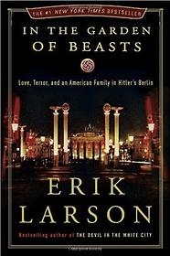 In the Garden of Beasts (Hardcover)