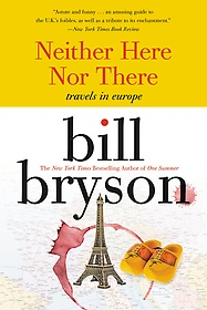 "<font title=""Neither Here nor There: Travels in Europe (Paperback/ Reprint Edition)"">Neither Here nor There: Travels in Europ...</font>"
