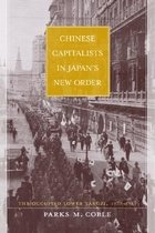 Chinese Capitalists in Japans New Order: The Occupied Lower Yangzi, 1937-1945 (Hardcover)