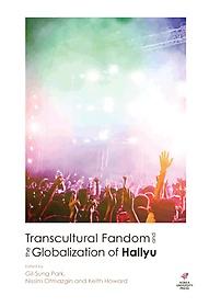 "<font title=""Transcultural Fandom and the Globalization of Hallyu"">Transcultural Fandom and the Globalizati...</font>"