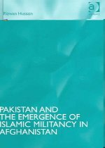 Pakistan And The Emergence Of Islamic Militancy In Afghanistan (Hardcover )