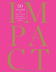 Impact: 50 Years of the CFDA (Hardcover)