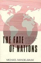 The Fate of Nations: The Search for National Security in the Nineteenth and Twentieth Cent..