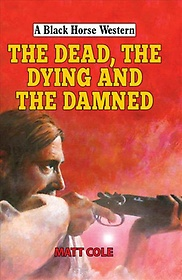 "<font title=""The Dead, the Dying and the Damned (Hardcover)"">The Dead, the Dying and the Damned (Hard...</font>"