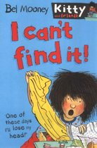 I Can't Find It! - Kitty and Friends #2 (Paperback)