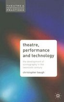 [POD] Theatre, Performance and Technology: The Development of Scenography in the Twentieth Century (Paperback)  : The Development of Scenography in the Twentieth Century (Theatre And Performance Practices)