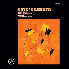 Stan Getz & Joao Gilberto - Getz/Gilberto [LP, Limited Edition]