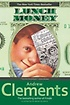 Andrew Clements #5 : Lunch Money (Paperback)