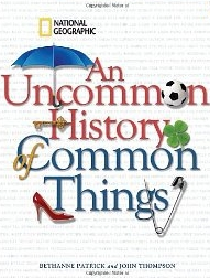 """<font title=""""An Uncommon History of Common Things (Hardcover)"""">An Uncommon History of Common Things (Ha...</font>"""