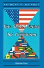 The United States and the Caribbean: Challenges of an Asymetrical Relationship (Paperback)