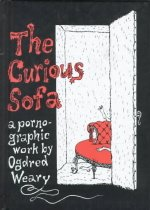 The Curious Sofa: A Pornographic Work by Ogdred Weary (Hardcover)