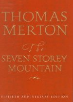 The Seven Storey Mountain: Fiftieth-Anniversary Edition (Hardcover/ Anniversary)