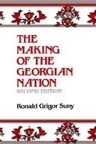The Making of the Georgian Nation: 2nd Ed. (Paperback/ 2nd Ed.)