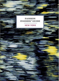 Fashion Insiders' Guide to New York (Hardcover)