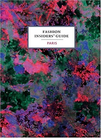 Fashion Insiders' Guide to Paris (Hardcover)