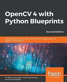 "<font title=""OpenCV 4 with Python Blueprints (Paperback/ 2nd Ed.)"">OpenCV 4 with Python Blueprints (Paperba...</font>"