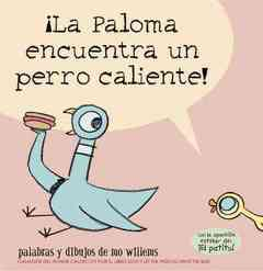 "<font title=""?La Paloma encuentra un perro caliente! / The Pigeon Finds a Hot Dog! (Paperback) - Spanish Edition"">?La Paloma encuentra un perro caliente! ...</font>"