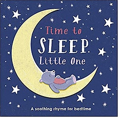 """<font title=""""Time to Sleep, Little One: A soothing rhyme for bedtime (Board book)"""">Time to Sleep, Little One: A soothing rh...</font>"""