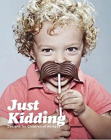 """<font title=""""Just Kidding: Designs for Children of All Ages (Paperback)"""">Just Kidding: Designs for Children of Al...</font>"""