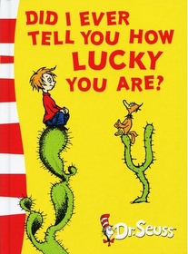 """<font title=""""Did I Ever Tell You How Lucky You Are? (Hardcover)"""">Did I Ever Tell You How Lucky You Are? (...</font>"""