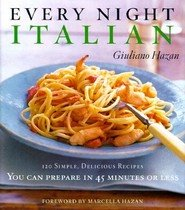 Every Night Italian: 120 Simple, Delicious Recipes You Can Make in 45 Minutes or Less (Hardcover)
