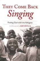 """<font title=""""They Come Back Singing: Finding God with the Refugees (Paperback) """">They Come Back Singing: Finding God with...</font>"""