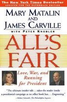 All's Fair: Love, War and Running for President (Paperback)