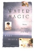Water Magic: Healing Bath Recipes for the Body, Spirit, and Soul (Paperback)