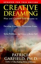 Creative Dreaming: Plan and Control Your Dreams to Develop Creativity Overcome Fears Solve Proble (Paperback)
