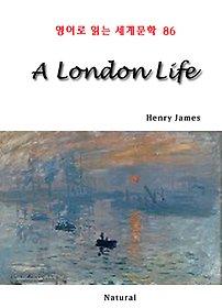 "<font title=""A London Life (영어로 읽는 세계문학 86)"">A London Life (영어로 읽는 세계문학 86...</font>"