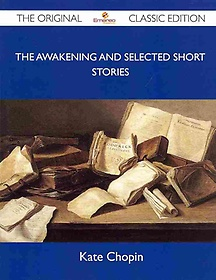 """<font title=""""The Awakening and Selected Short Stories (Paperback)"""">The Awakening and Selected Short Stories...</font>"""