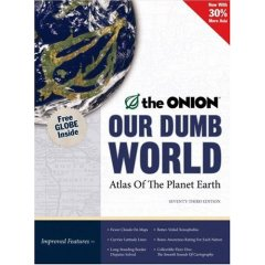 Our Dumb World: The Onion's Atlas of the Planet Earth, 73rd Edition (Hardcover/미국판)
